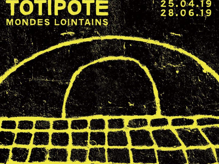 Exposition – Totipote – Mondes Lointains
